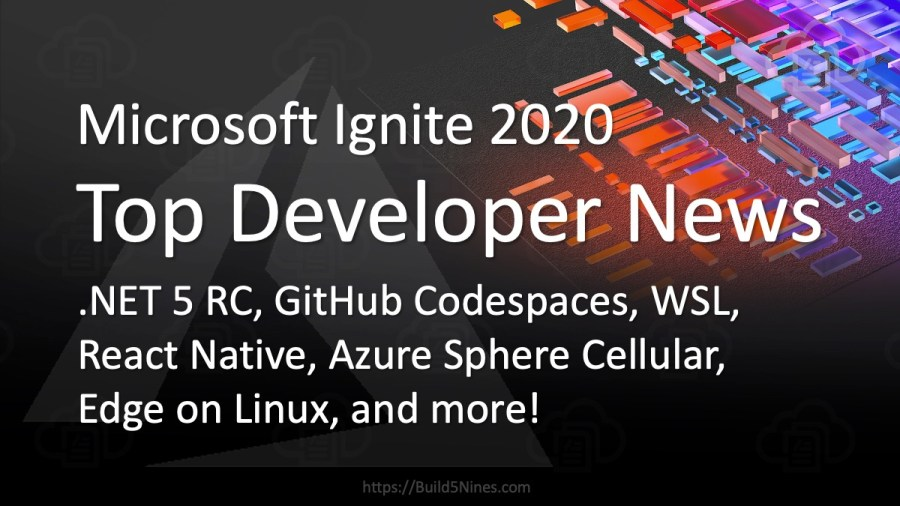 Top Microsoft Ignite 2020 News for Developers