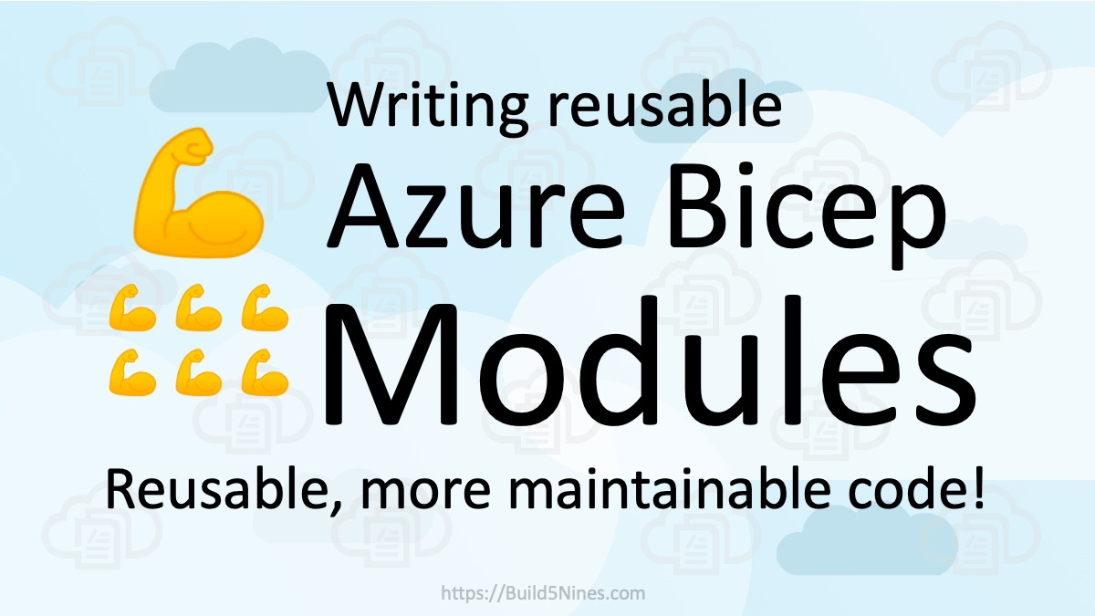 Creating Azure Bicep Modules for Code Reuse