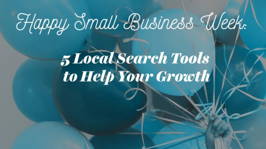 Happy-Small-Business-Week--5-Local-Search-Tools-to-Help-Your-Growth