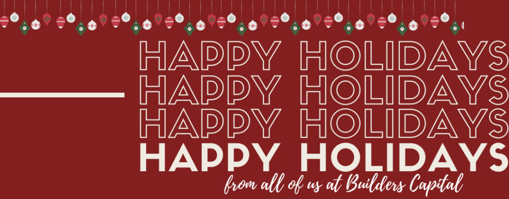 Happy Holidays From All Of Us At Builders Capital