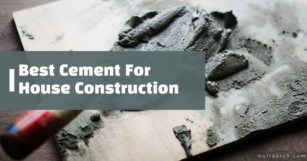 Few Best Cement Brands In India For House Construction 2021 [Read Now]