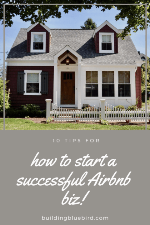 Tips for starting a successful Airbnb business from two superhosts | Building Bluebird #shorttermrental #hospitality