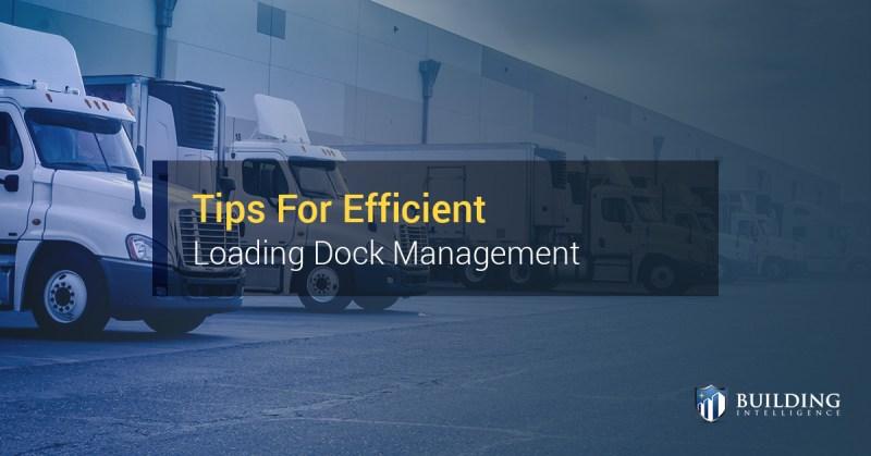Tips For Efficient Loading Dock Management