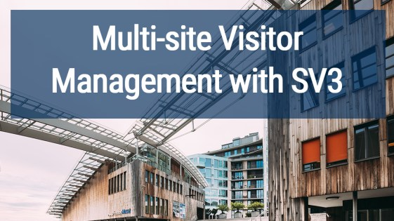 Multi-Site Visitor Management With SV3