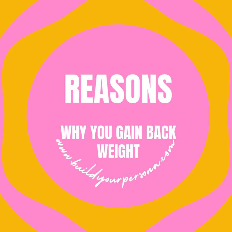 Reasons why we Gain back weight