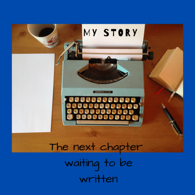 My Story The next chapter waiting to be written