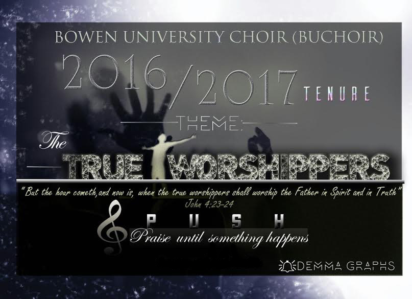 TRUE WORSHIPPERS PART 1 - BOWEN UNIVERSITY CHOIR THEME