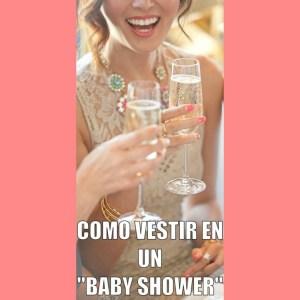 Qué me pongo: Baby Shower