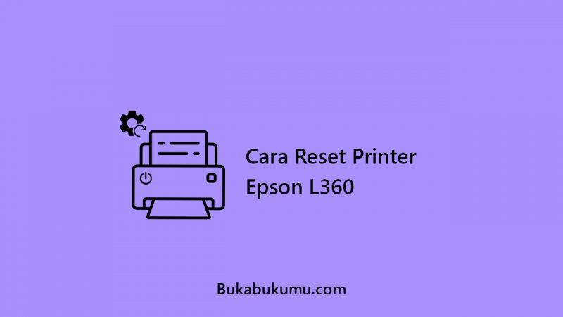 Cara Reset Printer Epson L360