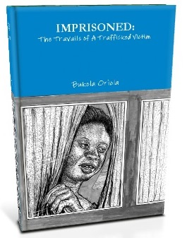 Imprisoned: The Travails of a Trafficked Victim