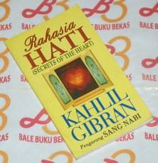 Kahlil Gibran: Rahasia Hati