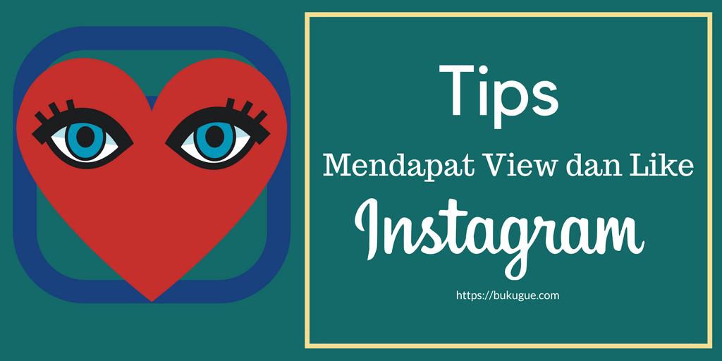 Tips dan Trik Agar Instagram Story Dan Post Instagram Banyak Yang Melihat