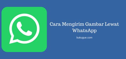 Cara Mengirim Gambar Lewat WhatsApp