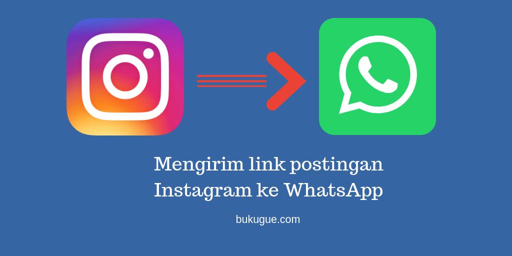 Cara mengirimkan postingan (photo/video) Instagram ke kontak di Whatsapp