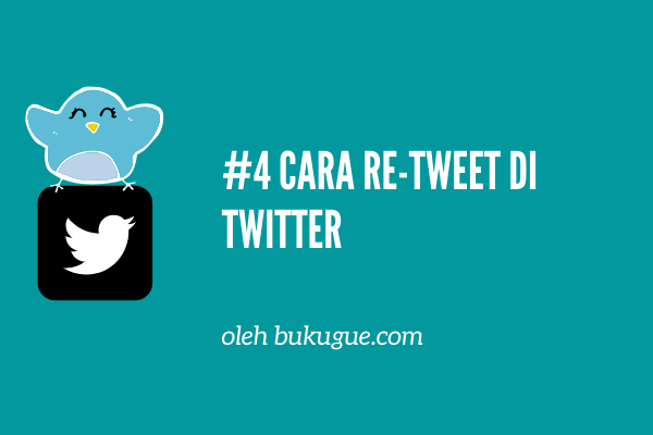 #4 Tipe Retweet yang bikin RT-an kamu lebih menarik