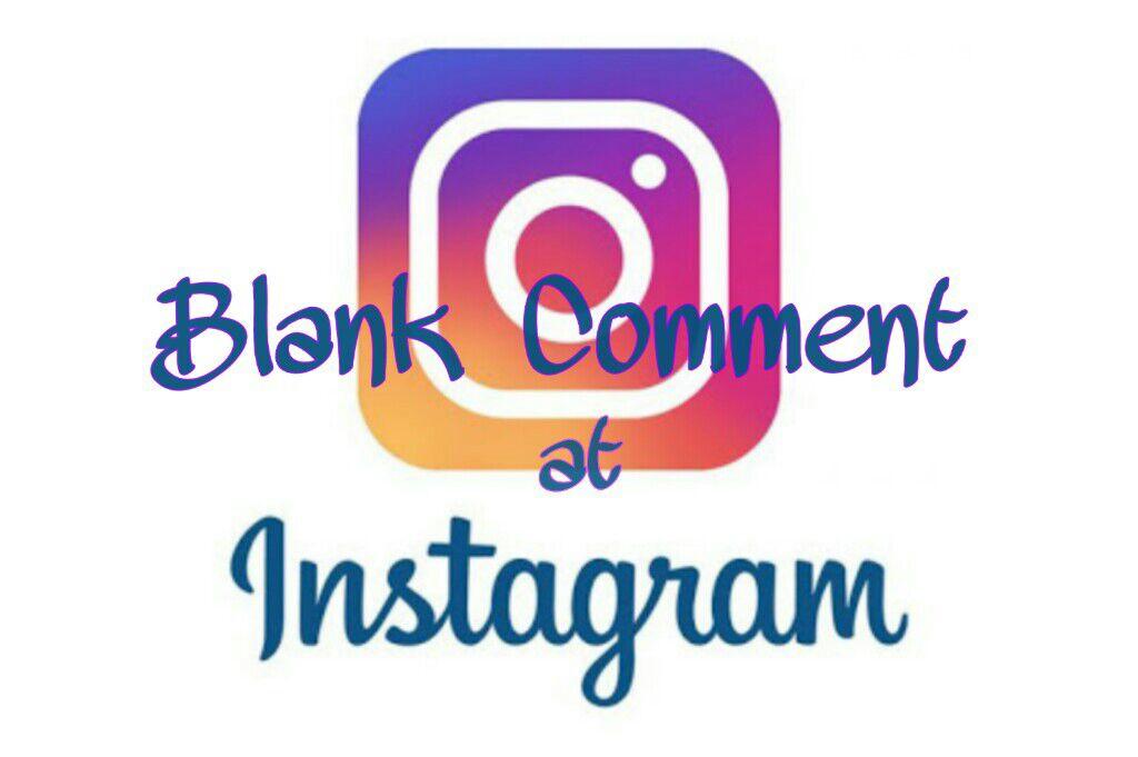 Cara membuat komentar kosong di instagram tanpa aplikasi
