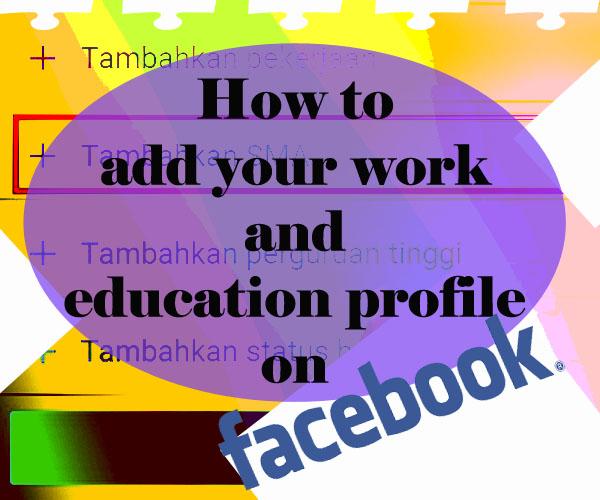 Cara menambahkan status pendidikan dan pekerjaan di facebook