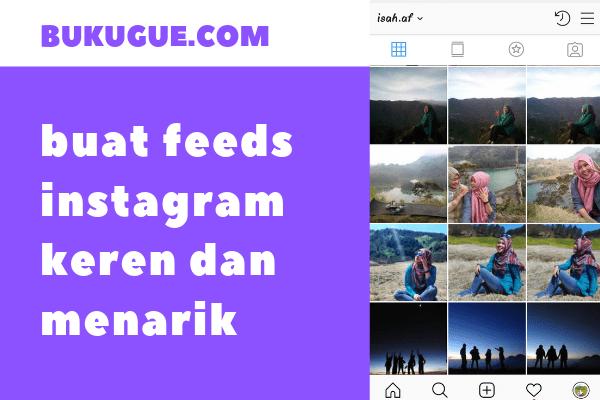 Cara membuat Feeds Instagram menarik sehingga banjir followers