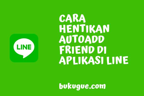 Cara berhenti menambahkan teman otomatis di Line