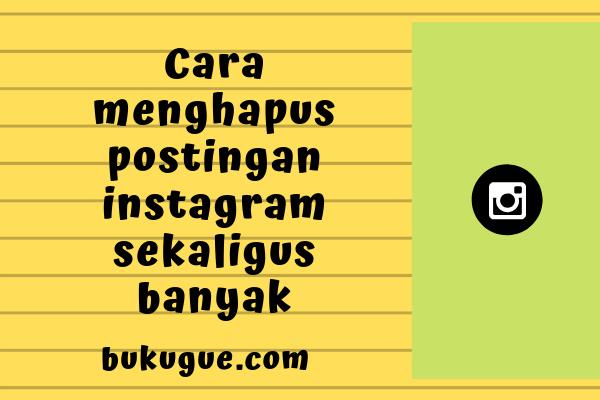 Cara menghapus postingan foto dan video di Instagram