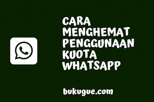 Cara menghemat kuota data saat menggunakan whatsapp