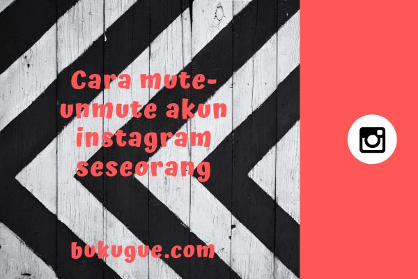 Cara me-mute postingan, story, dan DM di Instagram