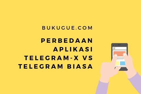Telegram x vs telegram biasa? Mana yang lebih baik?