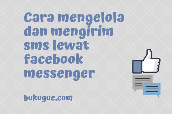 Cara menerima dan mengirim sms lewat facebook messenger