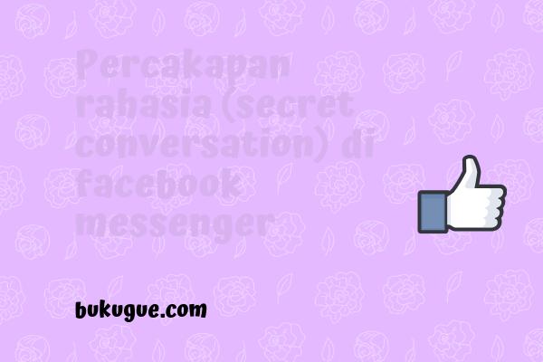 Cara membuat percakapan rahasia di Messenger