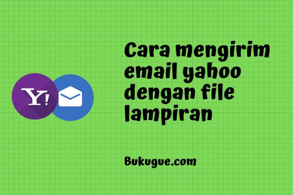 Cara mengirim file (foto, video, zip, dll) lewat email yahoo