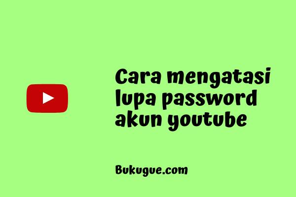 Lupa Password Youtube? Ini Solusinya