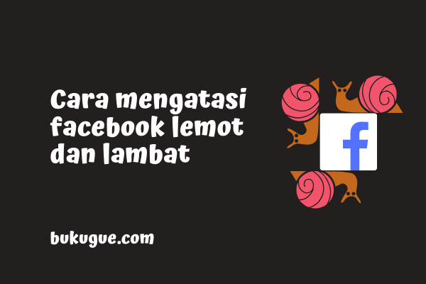 Cara mengatasi facebook lemot dan lambat