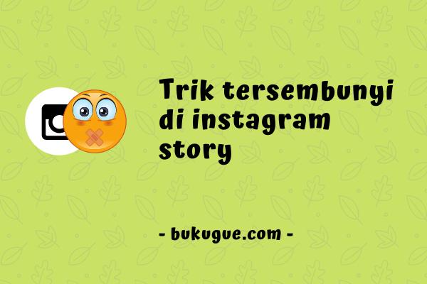 Trik tersembunyi Instagram Story yang jarang diketahui