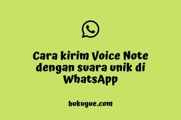 "Cara kirim voice note dengan ""suara unik"" di WhatsApp"