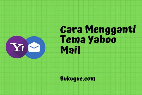 Cara mengganti Tema (tampilan) email Yahoo di HP dan PC