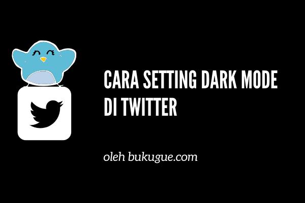 Cara mengubah tampilan twitter jadi gelap dengan dark mode