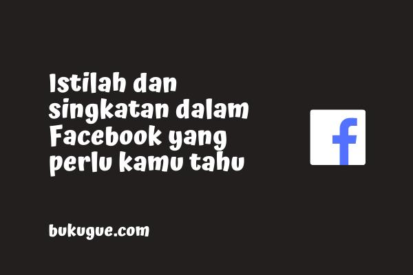 Istilah dan Singkatan dalam Facebook