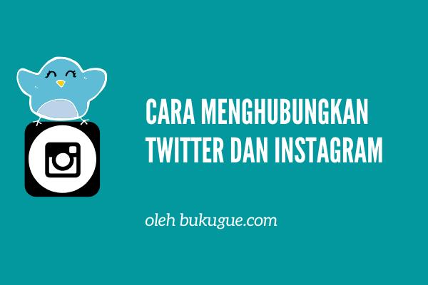 Cara menghubungkan Twitter ke Instagram