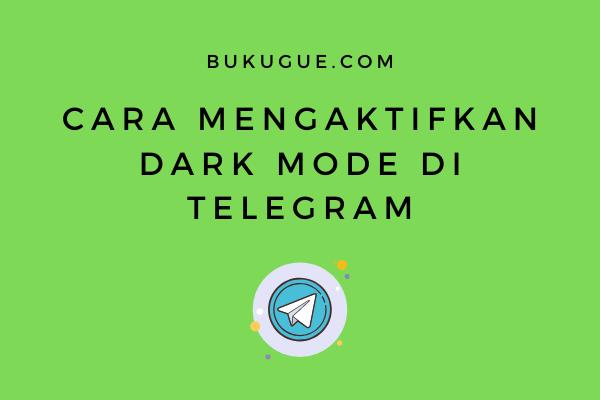 Cara mengaktifkan Dark Mode di Telegram