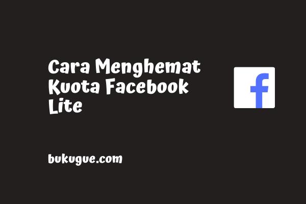 Cara menghemat kuota di Facebook Lite