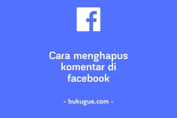 Cara menghapus komentar di facebook