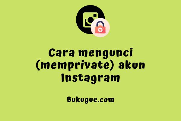Cara memprivate akun instagram