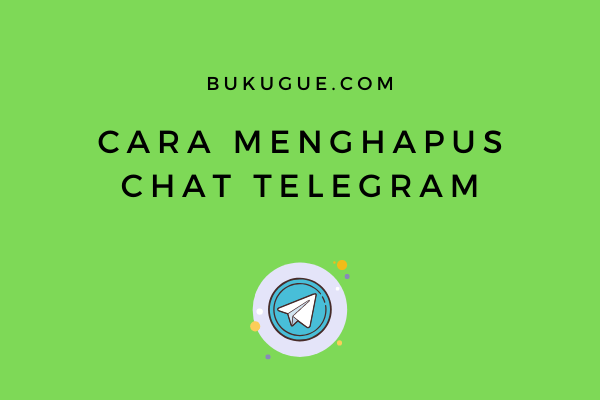 Cara menghapus chat di Telegram