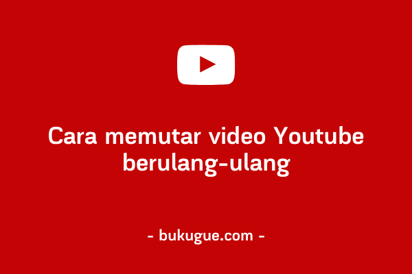 Cara repeat / loop video di Youtube