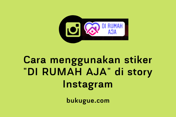 """Cara menggunakan stiker """"Di Rumah Aja"""" di story Instagram"""