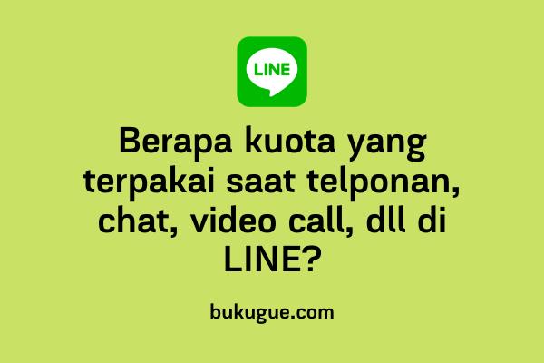Hitungan kuota yang dihabiskan oleh LINE (untuk telpon, vc, dll)