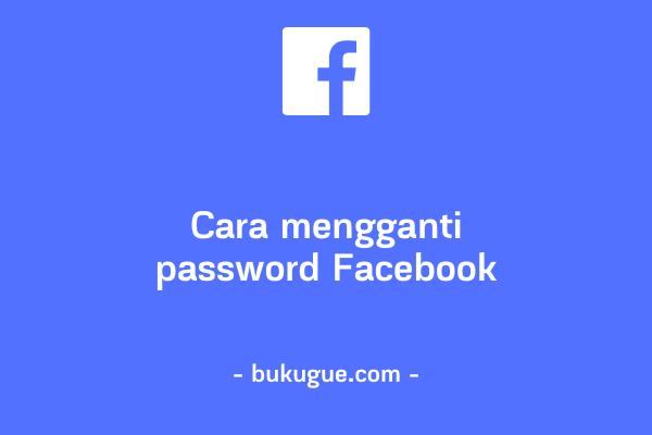 Cara mengganti password akun Facebook
