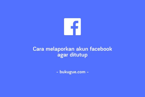 Cara melaporkan akun facebook