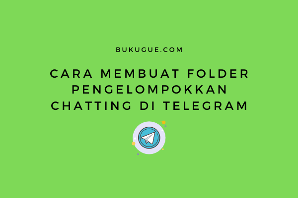 Cara membuat folder chatting di Telegram