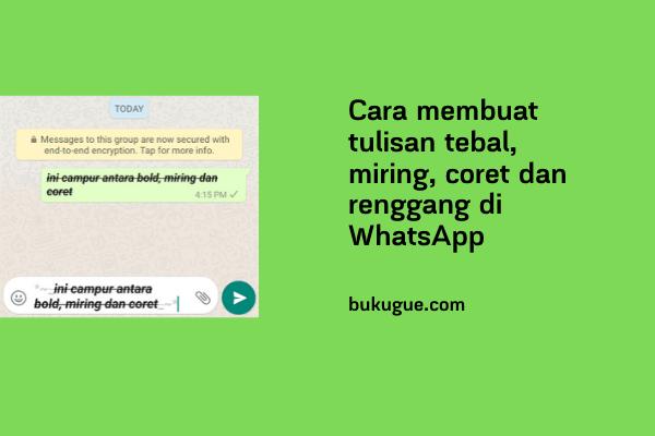 Cara membuat tulisan tebal, miring dan dicoret di whatsapp